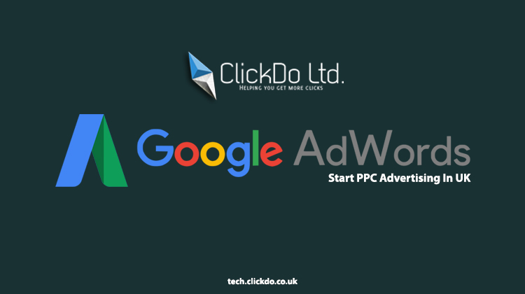 What Is Google AdWords & Why You Must Start PPC Advertising In UK?