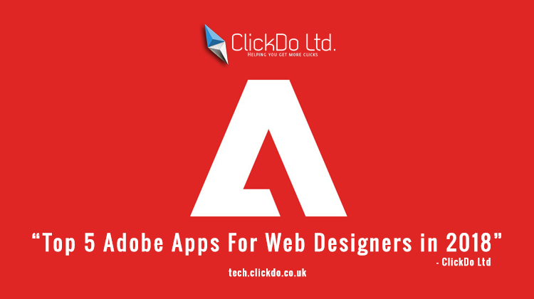 Top 5 Adobe Apps For Web Designers in 2018