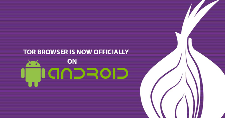 Officially TOR Browser Launched in Android