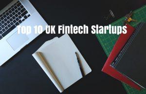 Top 10 UK FinTech Companies & Careers to Watch in 2021