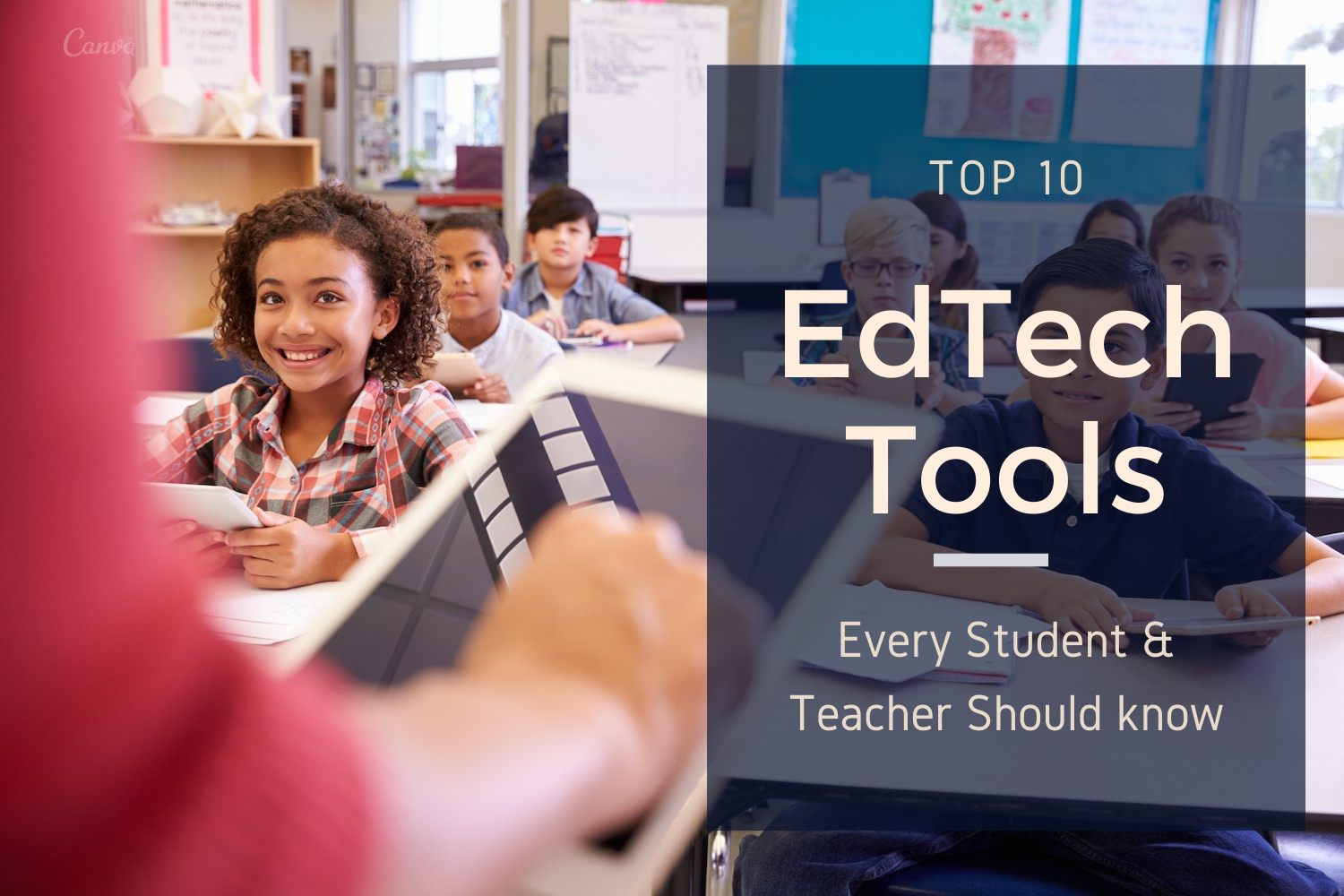 Top 10 EdTech Tools Every Student & Teacher Should know